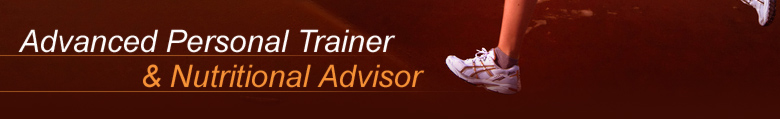 Advanced Personal Trainer and Nutritional Advisor